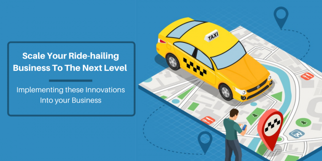Ride-hailing Business Innovations