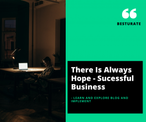 Business requires hope